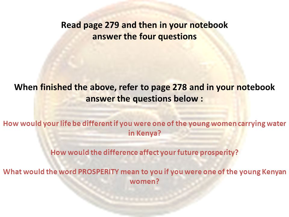 Read page 279 and then in your notebook answer the four questions