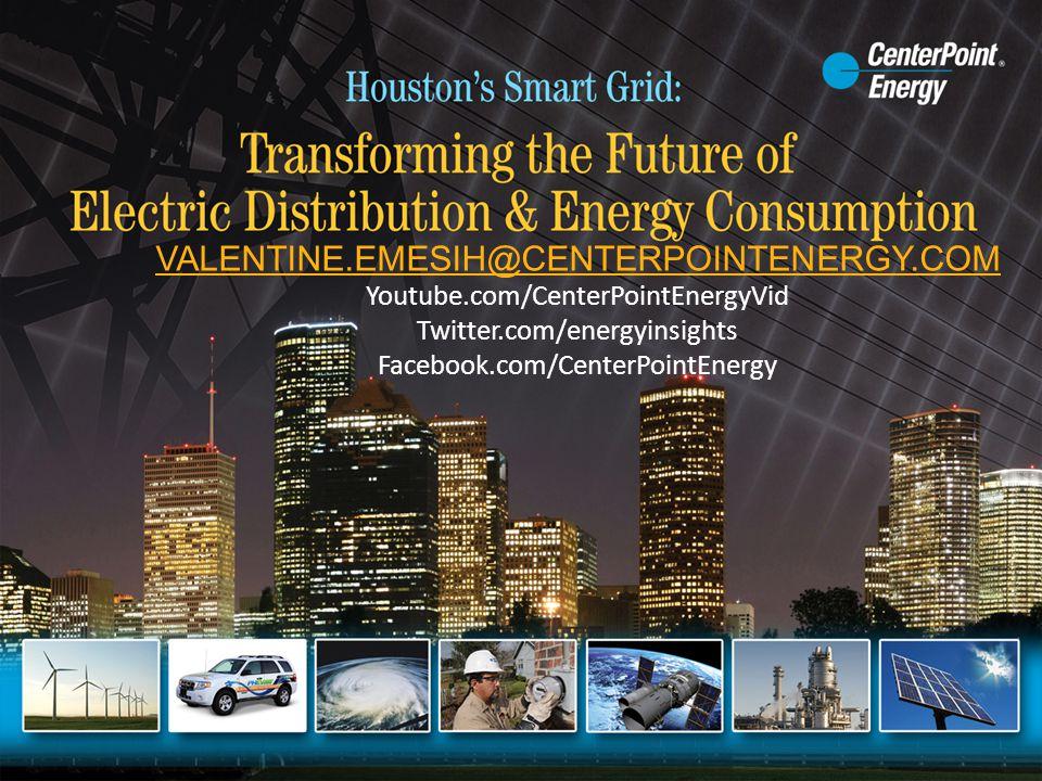 VALENTINE.EMESIH@CENTERPOINTENERGY.COM Youtube.com/CenterPointEnergyVid. Twitter.com/energyinsights.