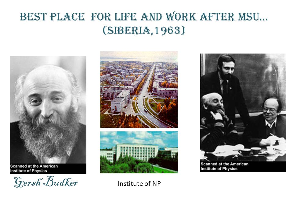 Best place for life and work after MSU… (Siberia,1963)