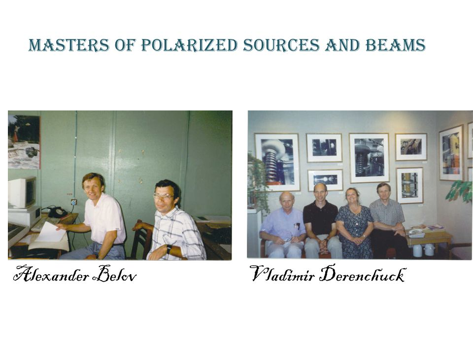 Alexander Belov Masters of Polarized sources and beams