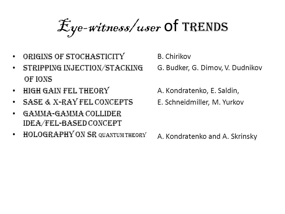 Eye-witness/user of trends