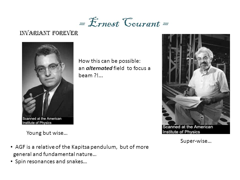 = Ernest Courant = Invariant forever How this can be possible:
