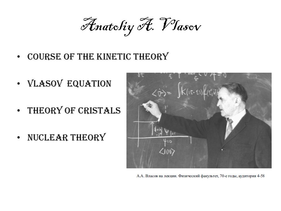 Anatoliy A. Vlasov Course of the KineTic theory Vlasov equation