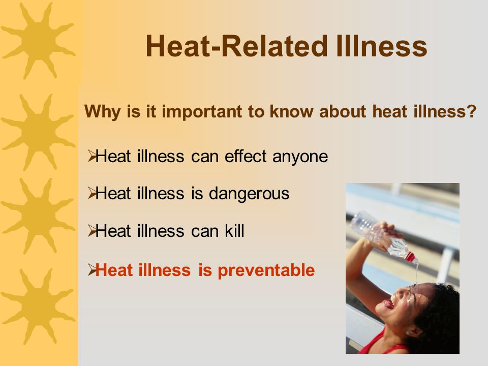 Why is it important to know about heat illness