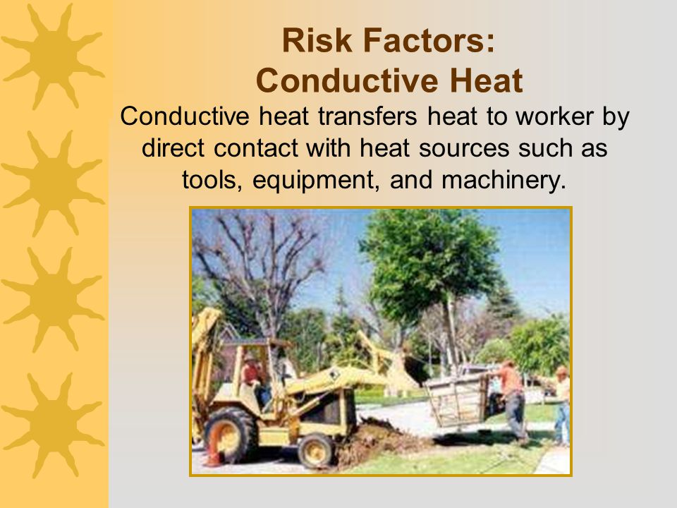 Risk Factors: Conductive Heat