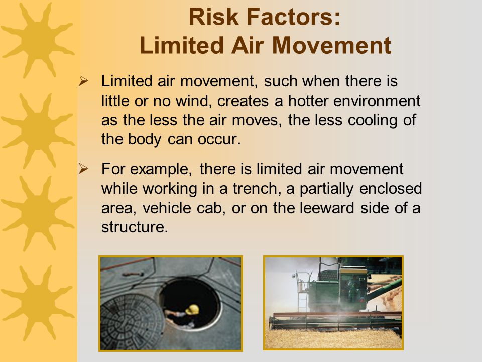 Risk Factors: Limited Air Movement