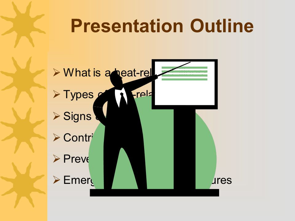 Presentation Outline What is a heat-related illness