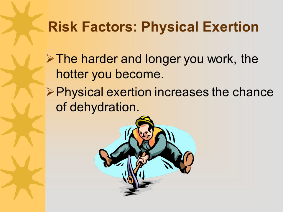 Risk Factors: Physical Exertion