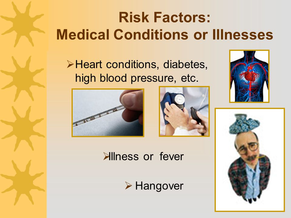 Risk Factors: Medical Conditions or Illnesses