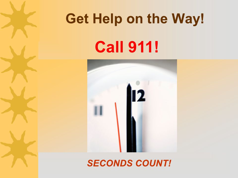 Get Help on the Way! Call 911! Call when a person does not feel better in about 15 minutes. Call sooner if they show any signs of heat stroke!