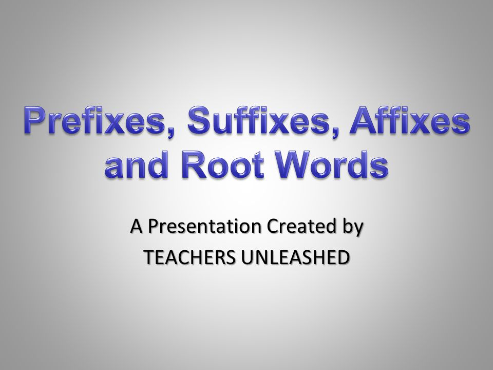 A Presentation Created by TEACHERS UNLEASHED