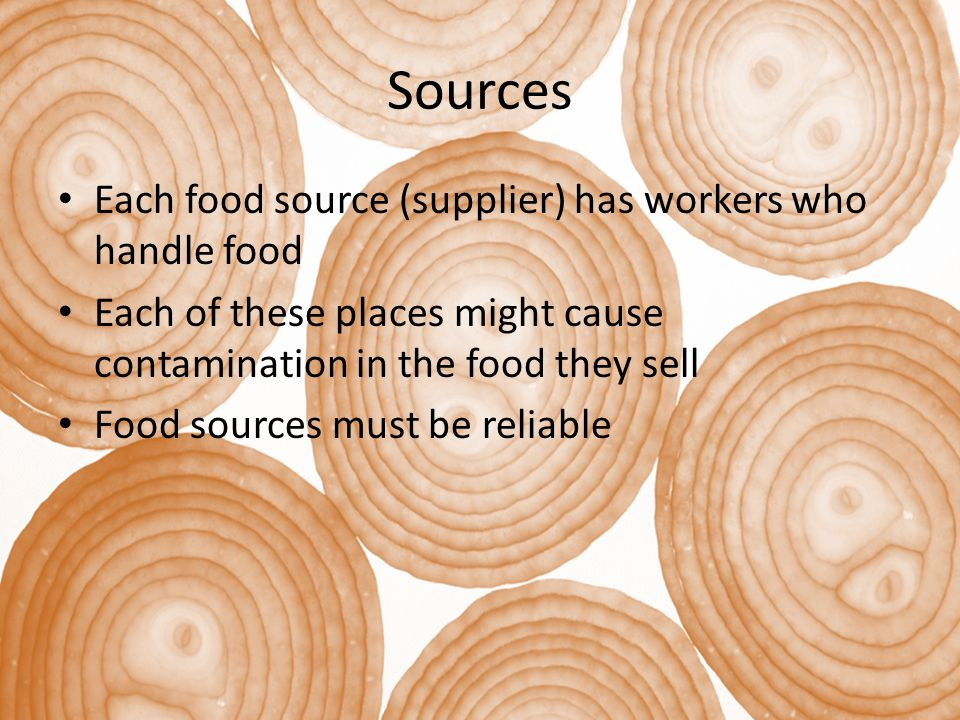 Sources Each food source (supplier) has workers who handle food