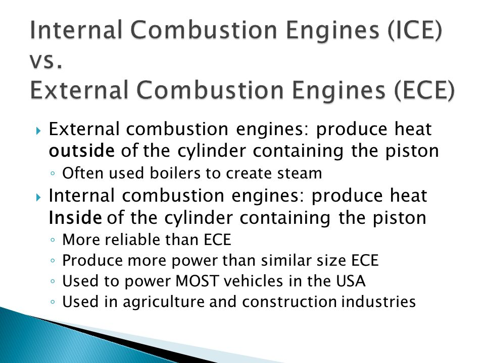 Internal Combustion Engines (ICE) vs. External Combustion Engines (ECE)