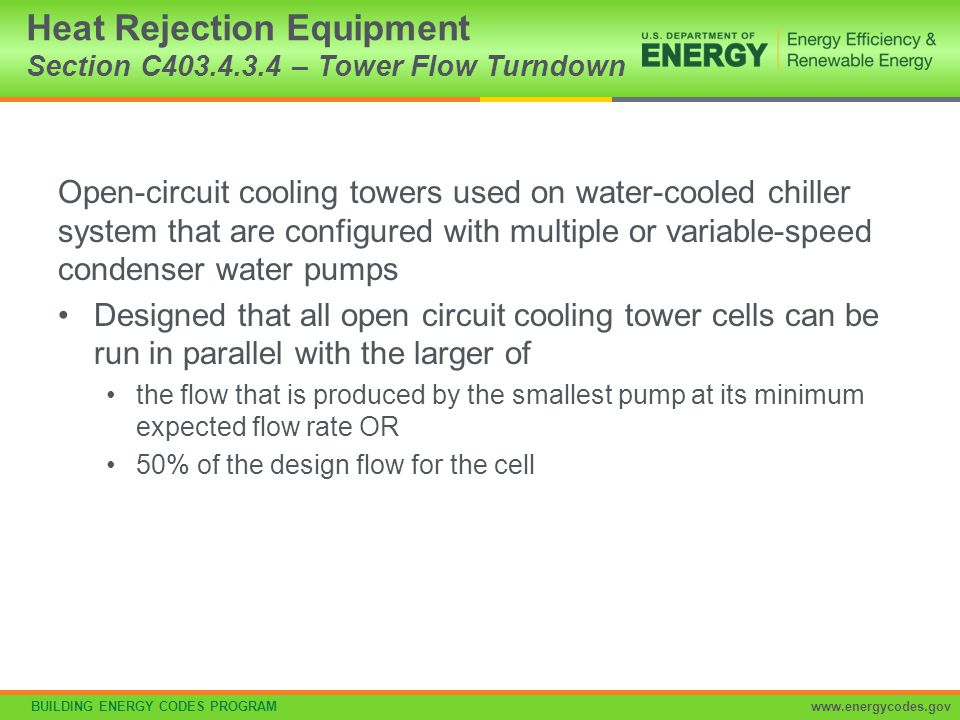 Heat Rejection Equipment Section C403.4.3.4 – Tower Flow Turndown
