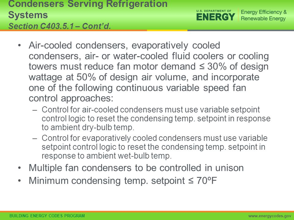 Condensers Serving Refrigeration Systems Section C403.5.1 – Cont'd.