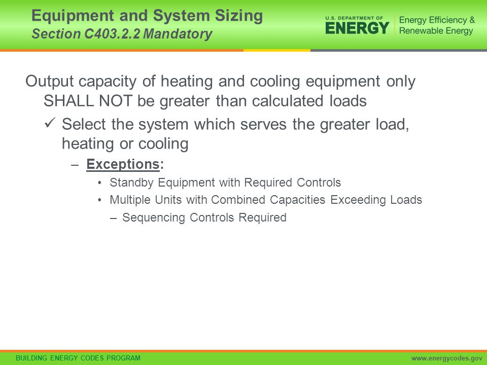 Equipment and System Sizing Section C403.2.2 Mandatory