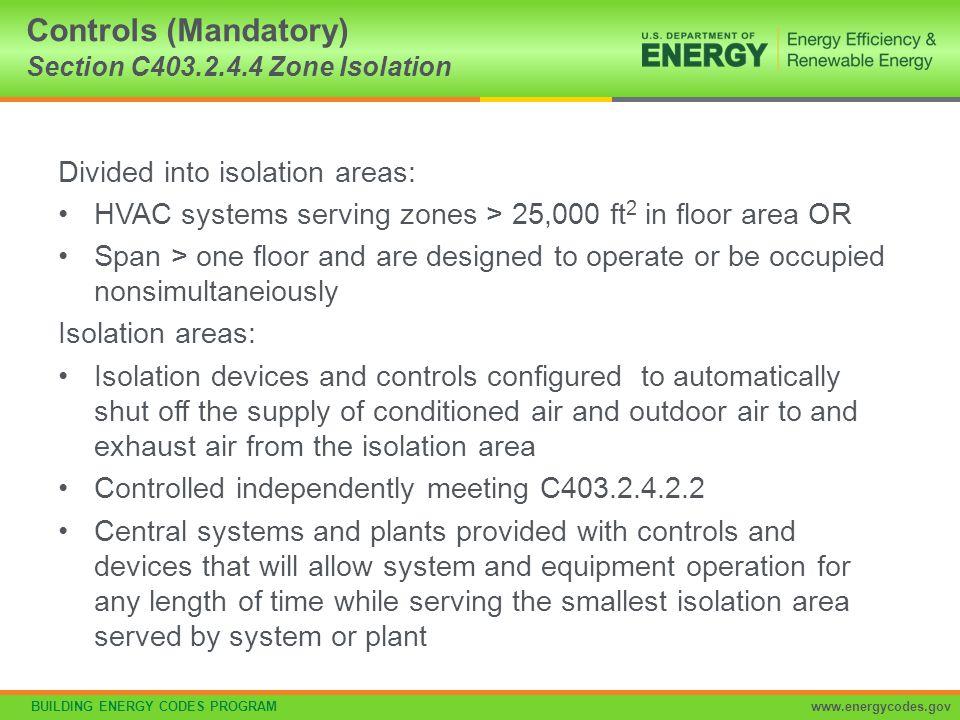 Controls (Mandatory) Section C403.2.4.4 Zone Isolation