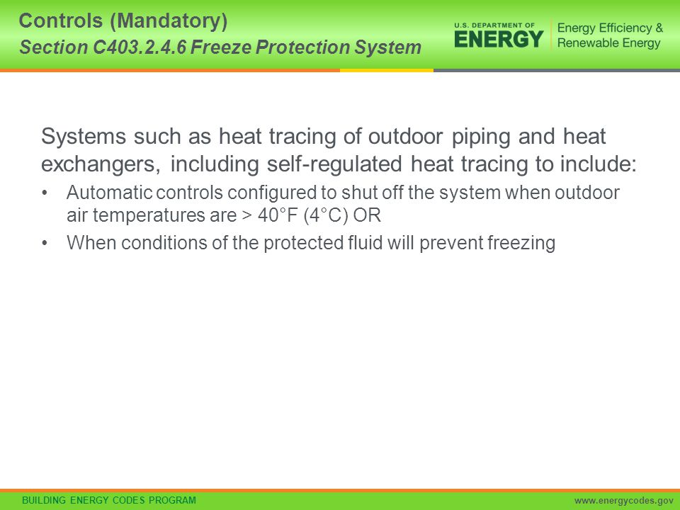 Controls (Mandatory) Section C403.2.4.6 Freeze Protection System
