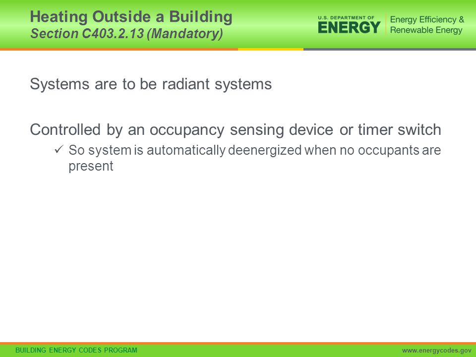 Heating Outside a Building Section C403.2.13 (Mandatory)