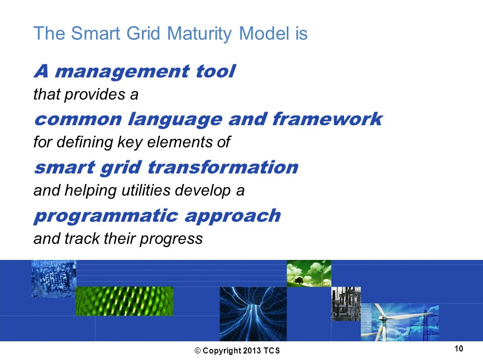 The Smart Grid Maturity Model is