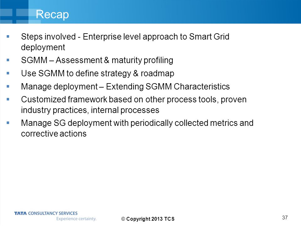 Recap Steps involved - Enterprise level approach to Smart Grid deployment. SGMM – Assessment & maturity profiling.