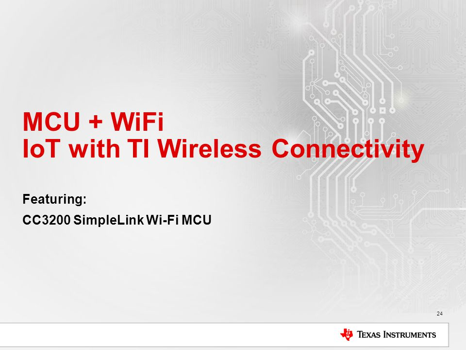MCU + WiFi IoT with TI Wireless Connectivity