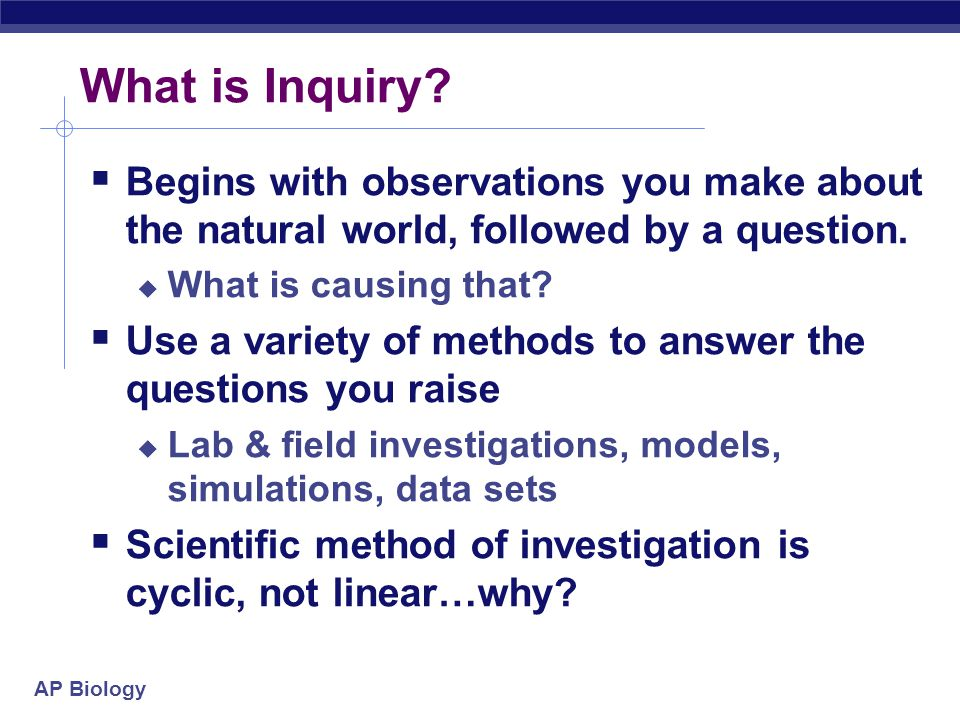 What is Inquiry Begins with observations you make about the natural world, followed by a question.