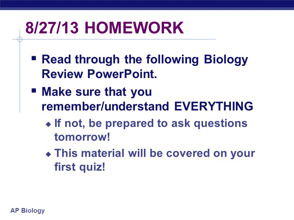 8/27/13 HOMEWORK Read through the following Biology Review PowerPoint.