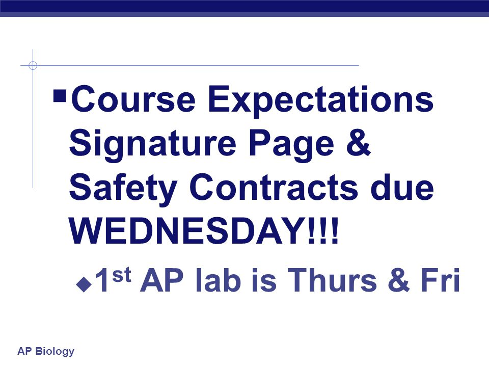 Course Expectations Signature Page & Safety Contracts due WEDNESDAY!!!