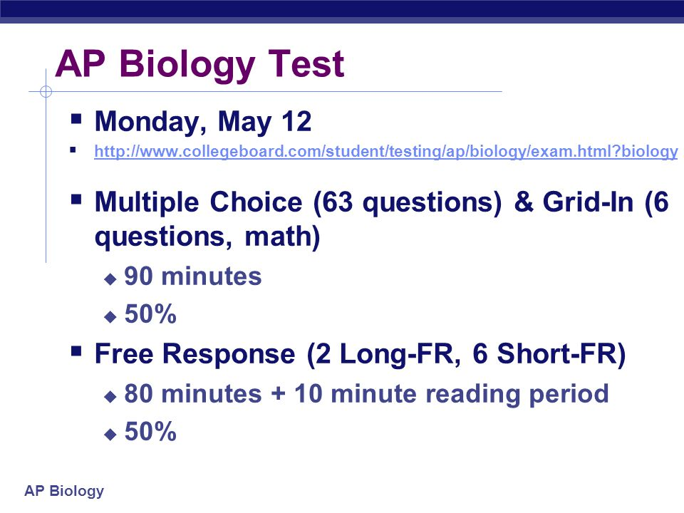 AP Biology Test Monday, May 12