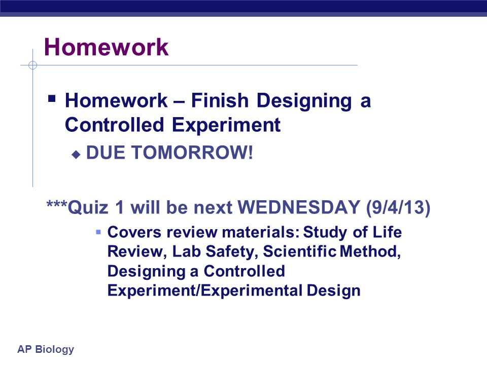 Homework Homework – Finish Designing a Controlled Experiment