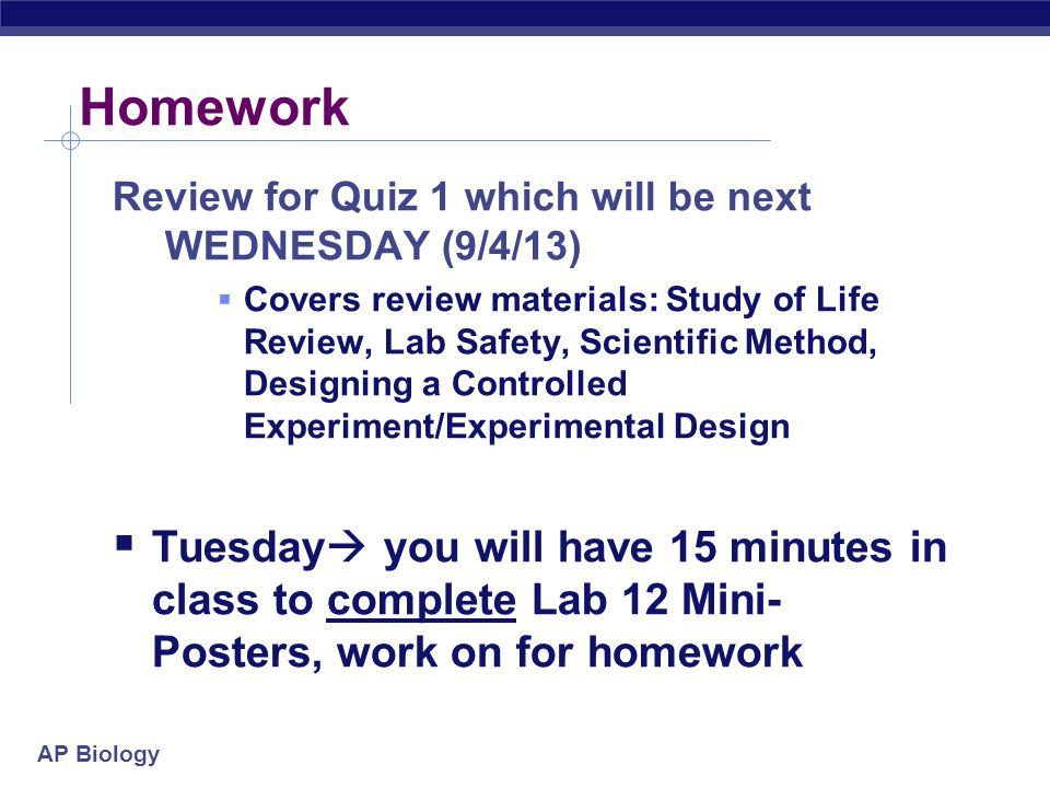 Homework Review for Quiz 1 which will be next WEDNESDAY (9/4/13)
