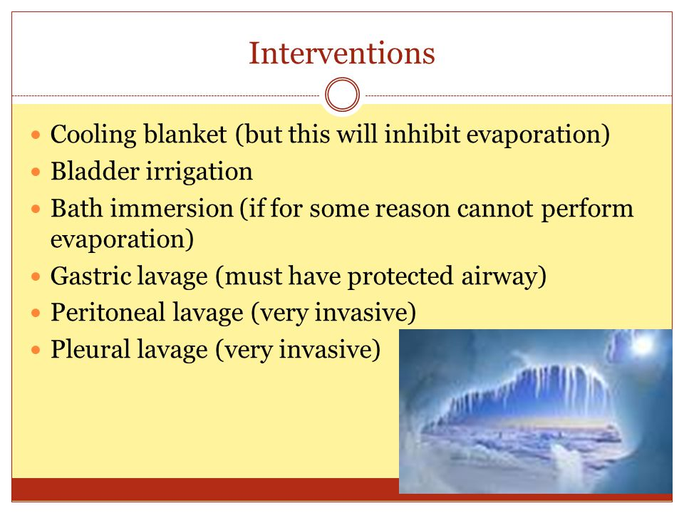 Interventions Cooling blanket (but this will inhibit evaporation)