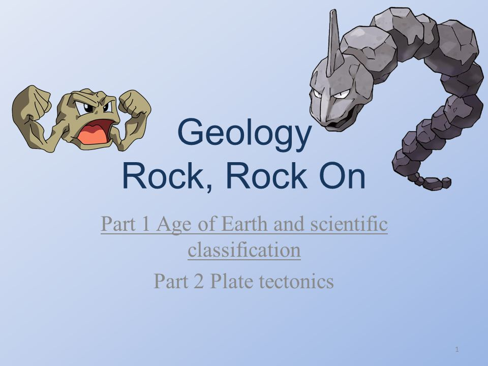 Part 1 Age of Earth and scientific classification