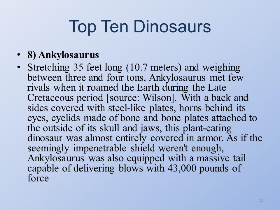 Top Ten Dinosaurs 8) Ankylosaurus