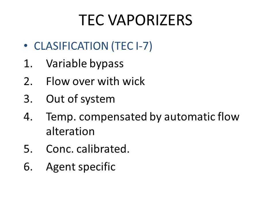 TEC VAPORIZERS CLASIFICATION (TEC I-7) Variable bypass