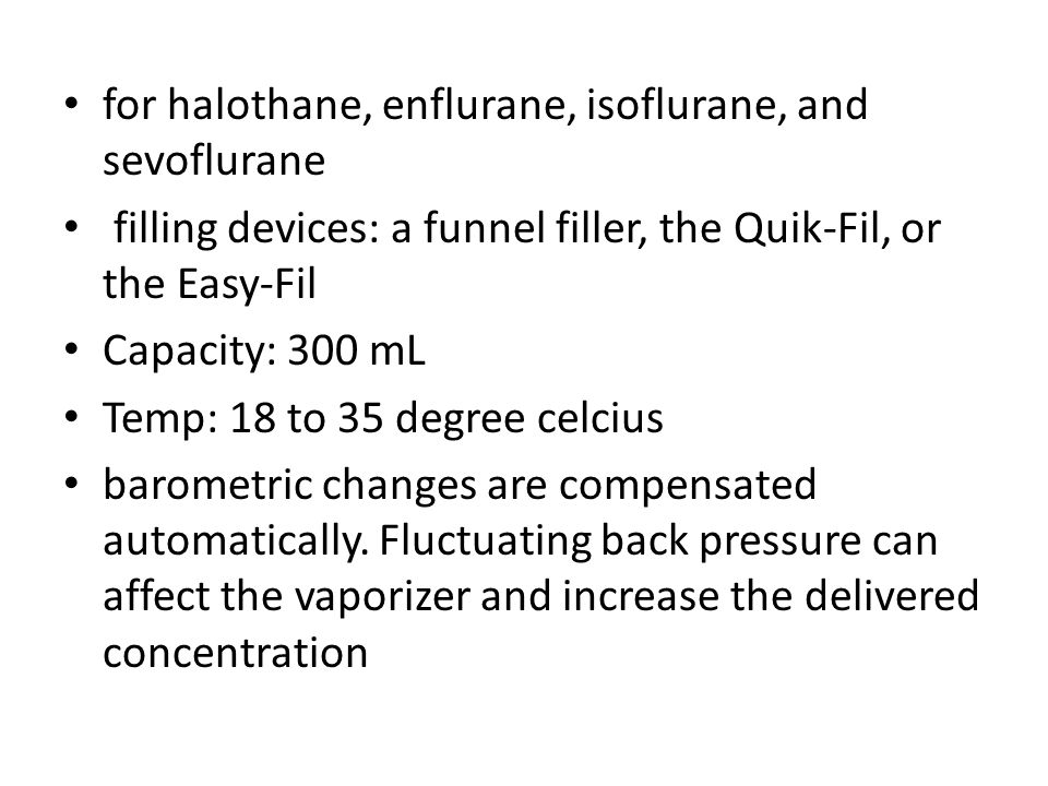 for halothane, enflurane, isoflurane, and sevoflurane