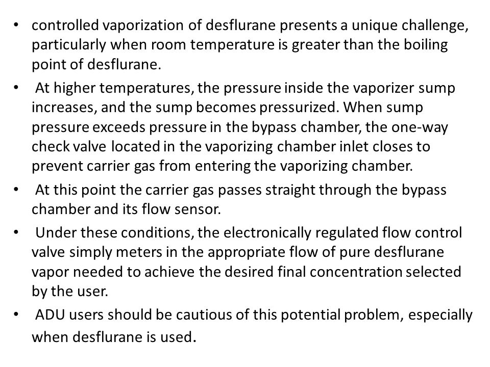 controlled vaporization of desflurane presents a unique challenge, particularly when room temperature is greater than the boiling point of desflurane.