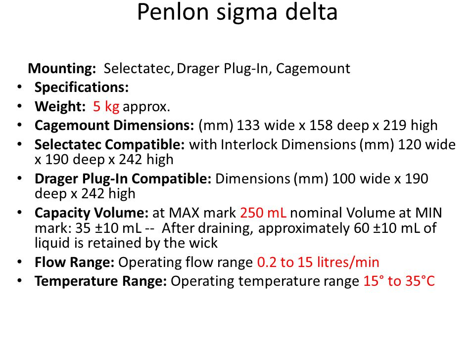 Penlon sigma delta Specifications: Weight: 5 kg approx.