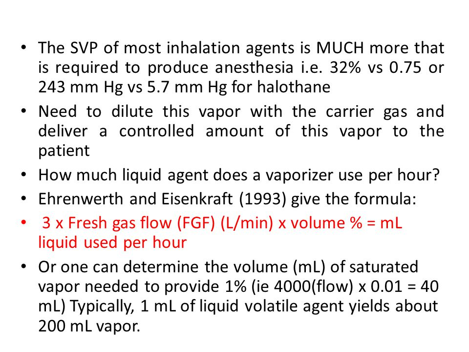 The SVP of most inhalation agents is MUCH more that is required to produce anesthesia i.e. 32% vs 0.75 or 243 mm Hg vs 5.7 mm Hg for halothane