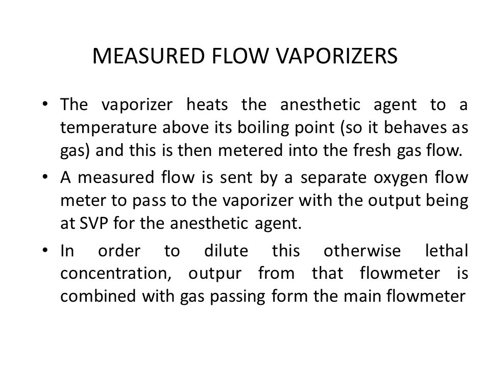 MEASURED FLOW VAPORIZERS