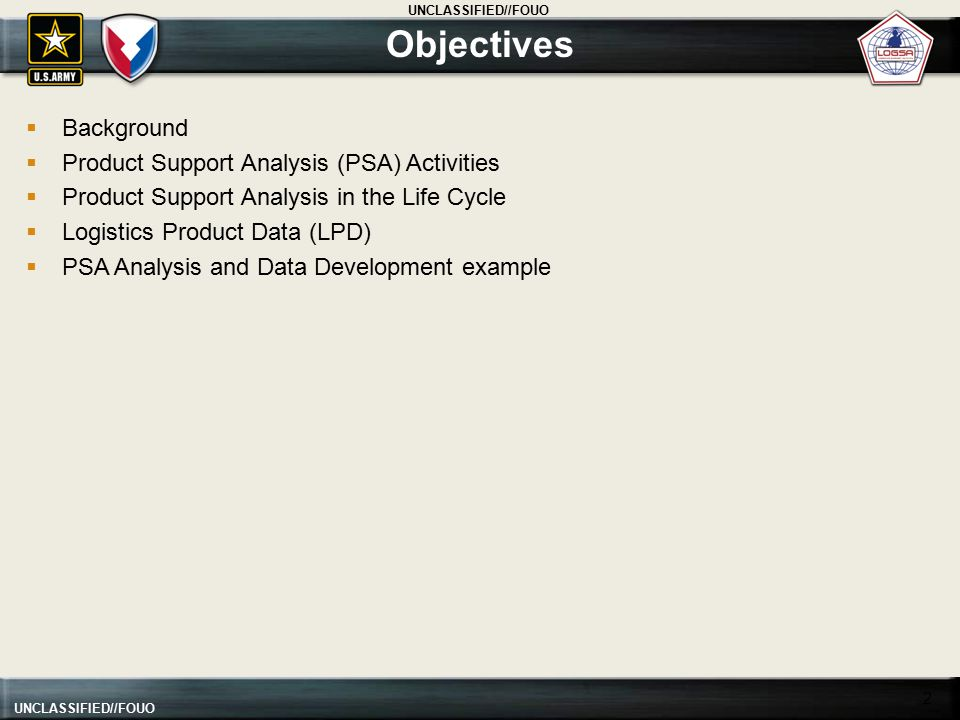 Objectives Background Product Support Analysis (PSA) Activities