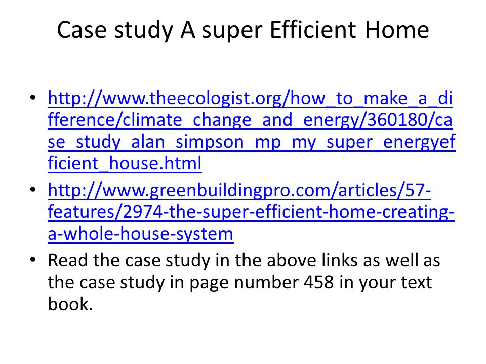 Case study A super Efficient Home