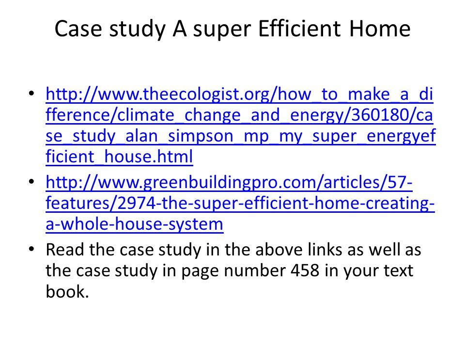 Case study A super Efficient Home
