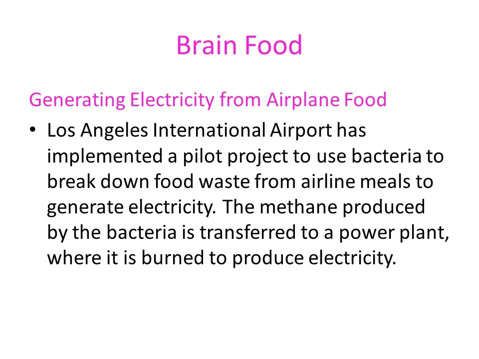 Brain Food Generating Electricity from Airplane Food