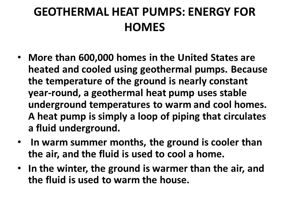GEOTHERMAL HEAT PUMPS: ENERGY FOR HOMES
