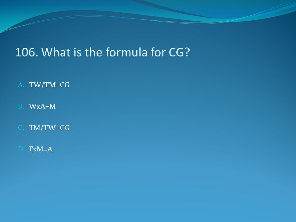 106. What is the formula for CG