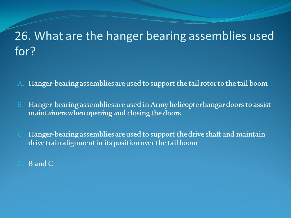 26. What are the hanger bearing assemblies used for
