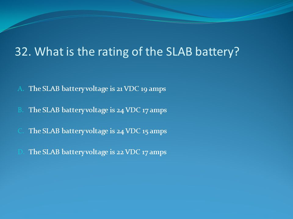 32. What is the rating of the SLAB battery