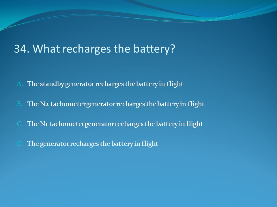 34. What recharges the battery